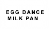 EGG DANCE - MILK PAN
